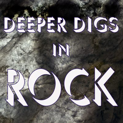 Deeper Digs in Rock