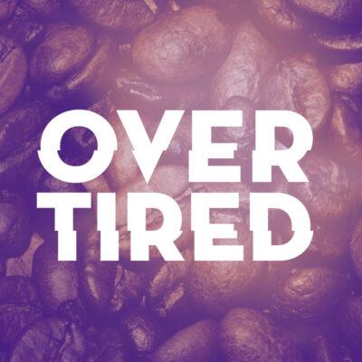 Overtired Podcast Logo